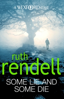 Some Lie And Some Die : (A Wexford Case), Paperback Book