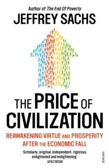 The Price of Civilization : Economics and Ethics After the Fall, Paperback / softback Book