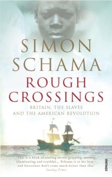 Rough Crossings : Britain, the Slaves and the American Revolution, Paperback Book