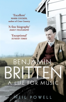 Benjamin Britten : A Life For Music, Paperback / softback Book