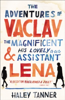 The Adventures of Vaclav the Magnificent and his lovely assistant Lena, Paperback Book