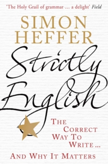 Strictly English : The Correct Way to Write ... and Why it Matters, Paperback Book