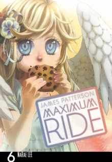 Maximum Ride : Manga Volume 6, Paperback Book
