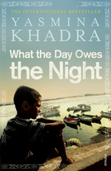 What the Day Owes the Night, Paperback / softback Book