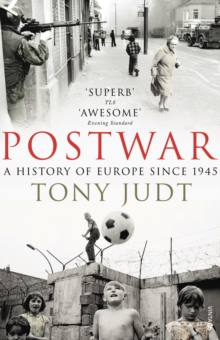 Postwar : A History of Europe Since 1945, Paperback Book