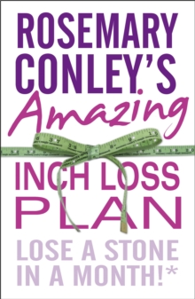 Rosemary Conley's Amazing Inch Loss Plan : Lose a Stone in a Month, Paperback Book