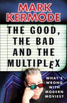 The Good, The Bad and The Multiplex, Paperback / softback Book