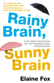 Rainy Brain, Sunny Brain : The New Science of Optimism and Pessimism, Paperback Book