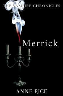 Merrick : The Vampire Chronicles 7, Paperback / softback Book