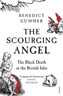 The Scourging Angel : The Black Death in the British Isles, Paperback Book