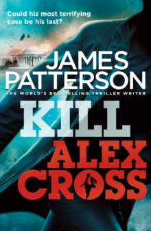 Kill Alex Cross : (Alex Cross 18), Paperback Book
