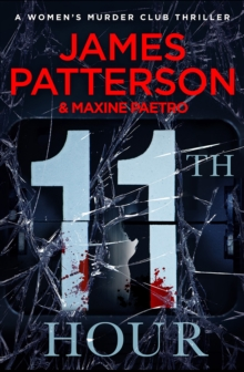 11th Hour : Her friends are close - and her enemies closer... (Women's Murder Club 11), Paperback / softback Book