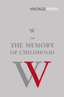 W or The Memory of Childhood, Paperback Book