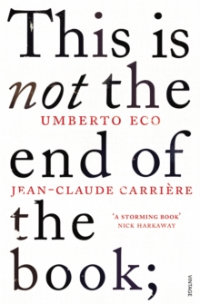 This is Not the End of the Book : A conversation curated by Jean-Philippe de Tonnac, Paperback / softback Book