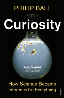 Curiosity : How Science Became Interested in Everything, Paperback / softback Book