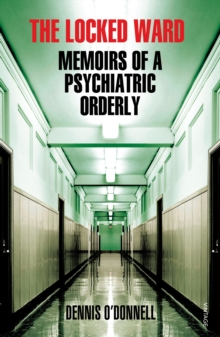 The Locked Ward : Memoirs of a Psychiatric Orderly, Paperback Book