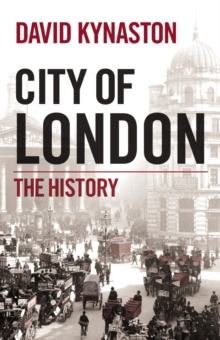 City of London : The History, Paperback Book