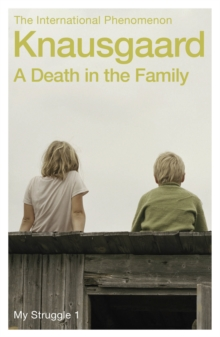 A Death in the Family : My Struggle Book 1, Paperback Book
