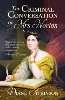 The Criminal Conversation of Mrs Norton, Paperback / softback Book