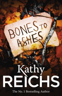 Bones to Ashes : (Temperance Brennan 10), Paperback / softback Book