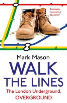 Walk the Lines : The London Underground, Overground, Paperback / softback Book