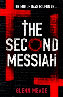 The Second Messiah : The unputdownable conspiracy novel for fans of Dan Brown, Paperback Book