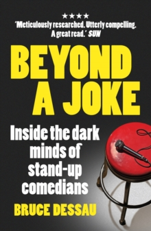 Beyond a Joke : Inside the Dark World of Stand-up Comedy, Paperback Book