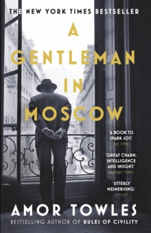 A Gentleman in Moscow : The worldwide bestseller, Paperback / softback Book