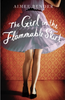 The Girl in the Flammable Skirt, Paperback Book