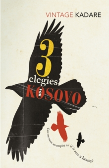 Three Elegies For Kosovo, Paperback / softback Book