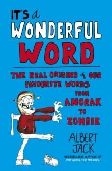 It's a Wonderful Word : The Real Origins of Our Favourite Words, Paperback Book