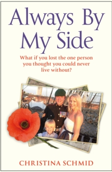 Always By My Side : Losing the Love of My Life and the Fight to Honour His Memory, Paperback Book