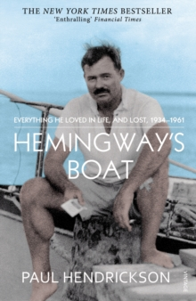 Hemingway's Boat : Everything He Loved in Life, and Lost, 1934-1961, Paperback / softback Book