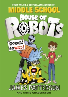 House of Robots : Robots Go Wild!, Hardback Book