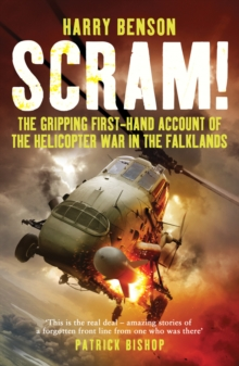 Scram! : The Gripping First-hand Account of the Helicopter War in the Falklands, Paperback / softback Book