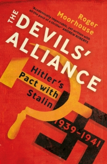 The Devils' Alliance : Hitler's Pact with Stalin, 1939-1941, Paperback Book