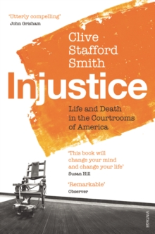 Injustice : Life and Death in the Courtrooms of America, Paperback Book