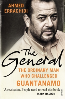 The General : The Ordinary Man Who Challenged Guantanamo, Paperback Book