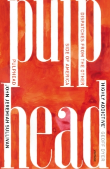 Pulphead : Notes from the Other Side of America, Paperback / softback Book
