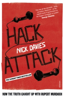 Hack Attack : How the truth caught up with Rupert Murdoch, Paperback / softback Book