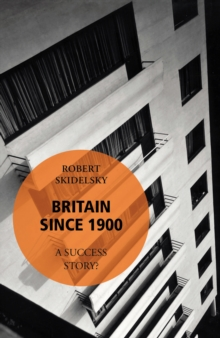 Britain Since 1900 - A Success Story?, Paperback / softback Book