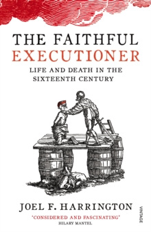 The Faithful Executioner : Life and Death in the Sixteenth Century, Paperback / softback Book