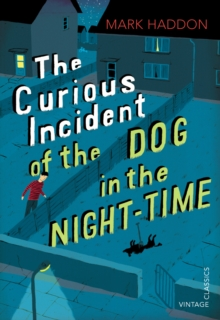 The Curious Incident of the Dog in the Night-time : Vintage Children's Classics, Paperback / softback Book