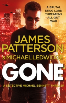 Gone : (Michael Bennett 6). A shocking New York crime thriller, Paperback / softback Book
