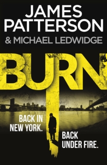Burn : (Michael Bennett 7). A sizzling New York crime thriller, Paperback / softback Book
