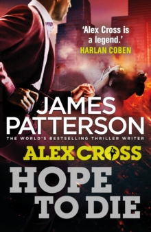 Hope to Die : (Alex Cross 22), Paperback / softback Book