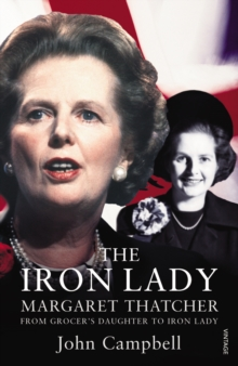 The Iron Lady : Margaret Thatcher: From Grocer's Daughter to Iron Lady, Paperback Book