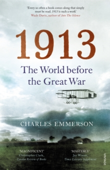 1913 : The World before the Great War, Paperback / softback Book