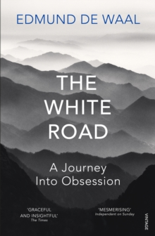 The White Road : a pilgrimage of sorts, Paperback / softback Book