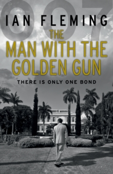 The Man with the Golden Gun : James Bond 007, Paperback Book